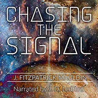 Chasing the Signal                   By:                                                                                                                                 J Fitzpatrick Mauldin                               Narrated by:                                                                                                                                 J. D. Ledford                      Length: 1 hr and 8 mins     8 ratings     Overall 4.8