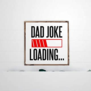 DONL9BAUER Dad Joke Loading Framed Wooden Sign Fathers Day Present Funny Papa Daddy Pops Grandpa Wall Hanging Farmhouse Ho...