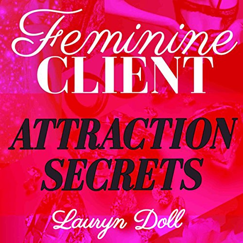 Feminine Client Attraction Secrets audiobook cover art