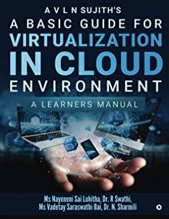 A Basic Guide for Virtualization in Cloud Environment: A Learners Manual