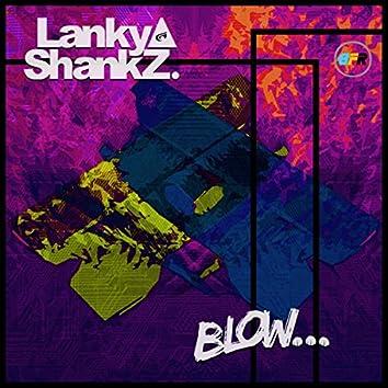 Blow...