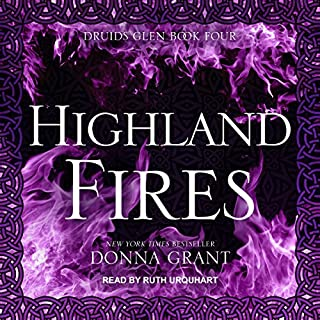 Highland Fires     Druids Glen Series, Book 4              By:                                                                                                                                 Donna Grant                               Narrated by:                                                                                                                                 Ruth Urquhart                      Length: 7 hrs and 5 mins     38 ratings     Overall 4.7
