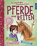 Mein fabelhaftes Lieblingsbuch über Pferde und Reiten
