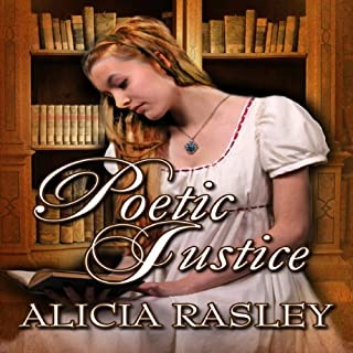 Poetic Justice, a Traditional Regency Romance     Regency Escapades, Book 3              By:                                                                                                                                 Alicia Rasley                               Narrated by:                                                                                                                                 Sherill Turner                      Length: 10 hrs and 6 mins     1 rating     Overall 3.0