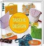 Meine Tasche. Mein Design: Individuelle Lieblingsstücke selbst genäht