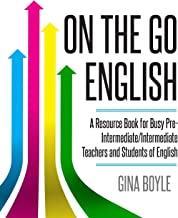 On The Go English: A Resource Book for Busy Pre-Intermediate/ Intermediate Teachers and Students of English