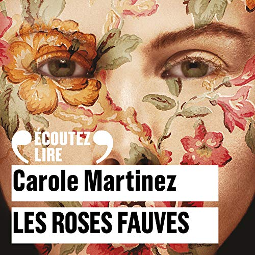 Les roses fauves Audiobook By Carole Martinez cover art