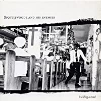 Building a Road by Spottiswoode & His Enemies (2005-06-21)