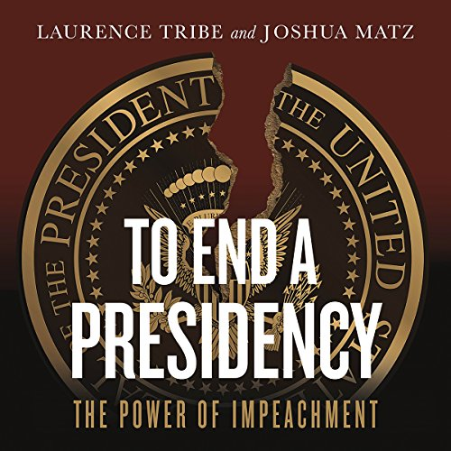 To End a Presidency audiobook cover art