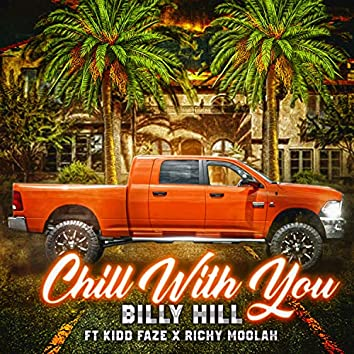 Chill With You (feat. Kidd Faze & Richy Moolah)