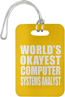 World's Okayest Computer Systems Analyst - Luggage Tag Bag-gage Suitcase Tag Durable - Friend Colleague Retirement Graduation Athletic Gold Birthday Anniversary Christmas Thanksgiving