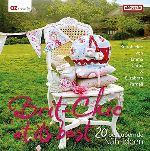 Brit-Chic at its best: 20 bezaubernde Nähideen. Kultobjekte von Emma Curtis und Elizabeth Parnell