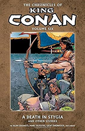 Chronicles of King Conan Volume 6: A Death in Stygia and Other Stories by Various (2013-10-22)