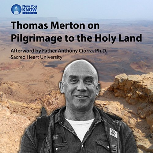 Thomas Merton on Pilgrimage to the Holy Land                   By:                                                                                                                                 Thomas Merton                               Narrated by:                                                                                                                                 Thomas Merton                      Length: 2 hrs and 37 mins     3 ratings     Overall 4.3