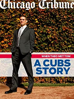 When Theo Met Tom: A Cubs Story