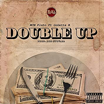 Double Up (feat. GoGettab)
