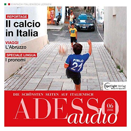 ADESSO Audio - Il calcio in Italia. 6/2016 Titelbild