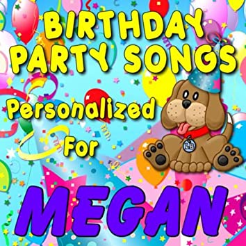 Birthday Party Songs - Personalized For Megan