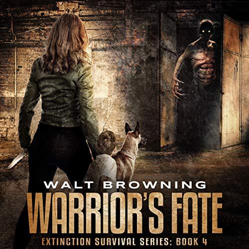 Warrior's Fate: Extinction Survival Series, Book 4