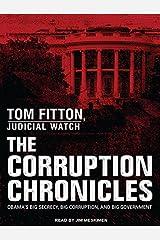 The Corruption Chronicles: Obama's Big Secrecy, Big Corruption, and Big Government Audio CD