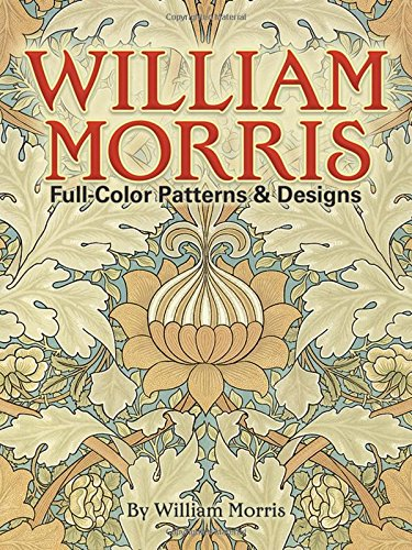 William Morris Full-Color Patterns and Designs (Dover Pictorial Archive)