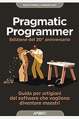 Il pragmatic programmer. Guida per manovali del software che vogliono diventare maestri. Ediz. speciale anniversario Paperback