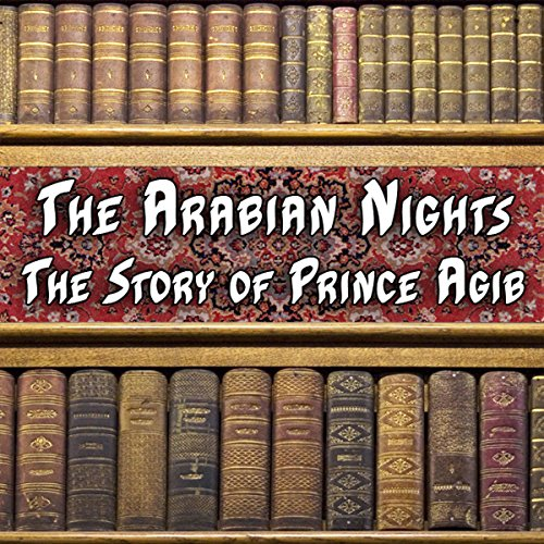 The Arabian Nights - The Story of Price Agib audiobook cover art