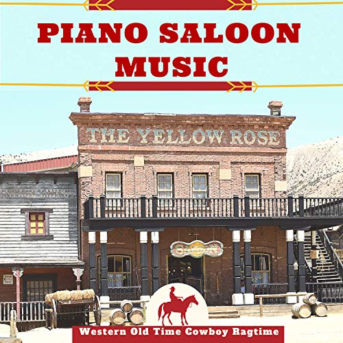 Piano Saloon Music - Western Old Time Cowboy Ragtime, Outlaw Drinking & Fight Ambience