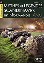 Mythes et légendes scandinaves en Normandie de Patrice Lajoye