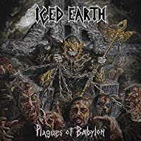 Plagues Of Babylon by Iced Earth