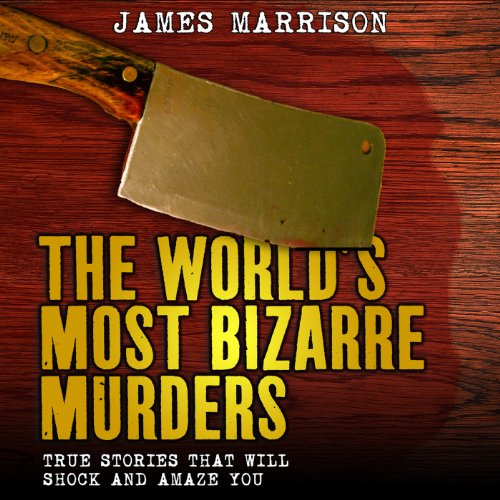 The World's Most Bizarre Murders cover art