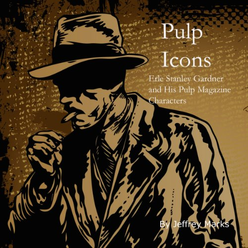 Pulp Icons     Erle Stanley Gardner and His Pulp Magazine Characters              By:                                                                                                                                 Jeffrey Marks                               Narrated by:                                                                                                                                 James C. Lewis                      Length: 1 hr and 40 mins     6 ratings     Overall 4.3