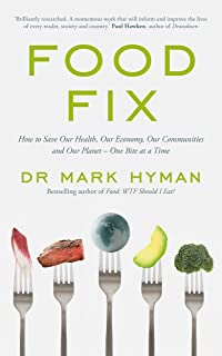 Food Fix: How to Save Our Health, Our Economy, Our Communities and Our Planet – One Bite at a Time
