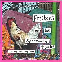 Freakers on the Spazmonaut Train
