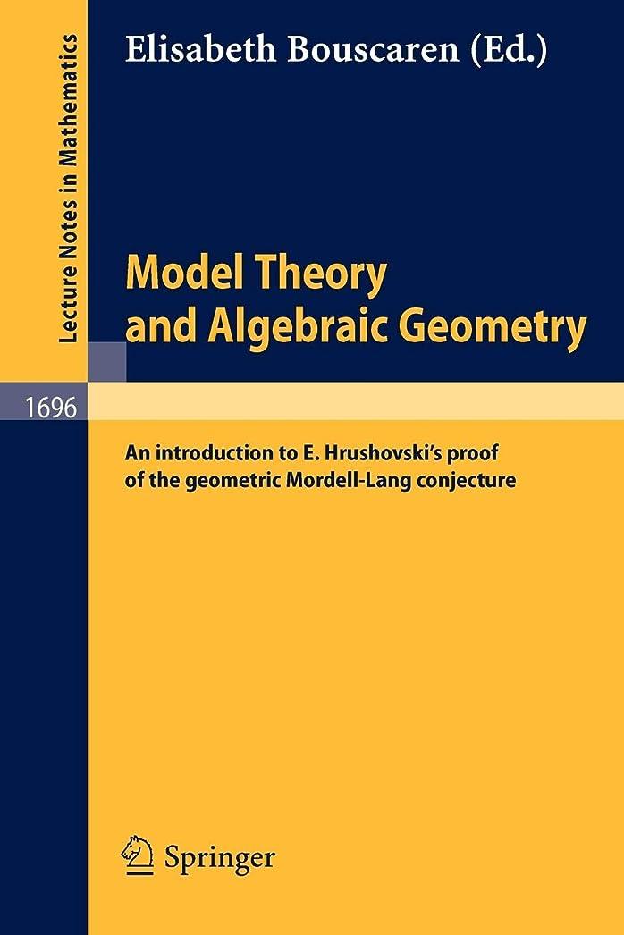 飼いならす肉屋ましいModel Theory and Algebraic Geometry: An introduction to E. Hrushovski's proof of the geometric Mordell-Lang conjecture (Lecture Notes in Mathematics)