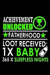 Achievement Unlocked Fatherhood Loot Received: 1X Baby, 364 X Sleepless Nights: 110 Game Sheets - 660 Tic-Tac-Toe Blank Ga...