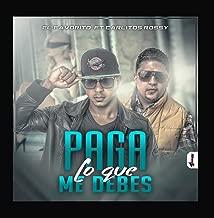 Paga Lo Que Me Debes feat. Carlitos Rossy
