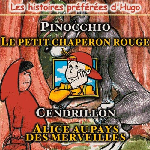 Couverture de Pinocchio / Le petit chaperon rouge / Cendrillon / Alice aux pays des merveilles