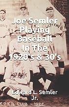 Joe Semler Playing Baseball In The 1920's & 30's