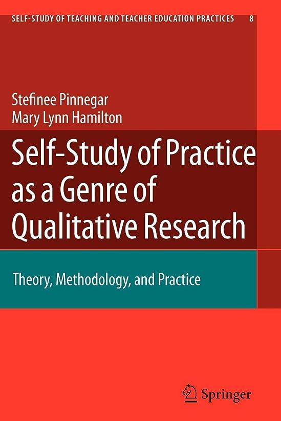送金フルーティーそよ風Self-Study of Practice as a Genre of Qualitative Research: Theory, Methodology, and Practice (Self-Study of Teaching and Teacher Education Practices)