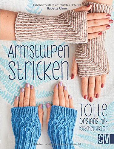 Armstulpen stricken: Tolle Designs mit Kuschelfaktor