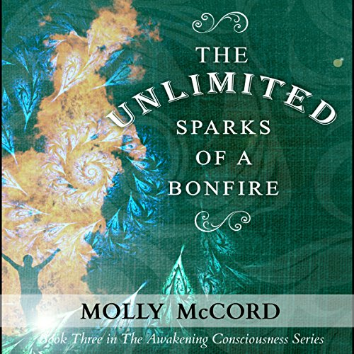 The Unlimited Sparks of a Bonfire audiobook cover art