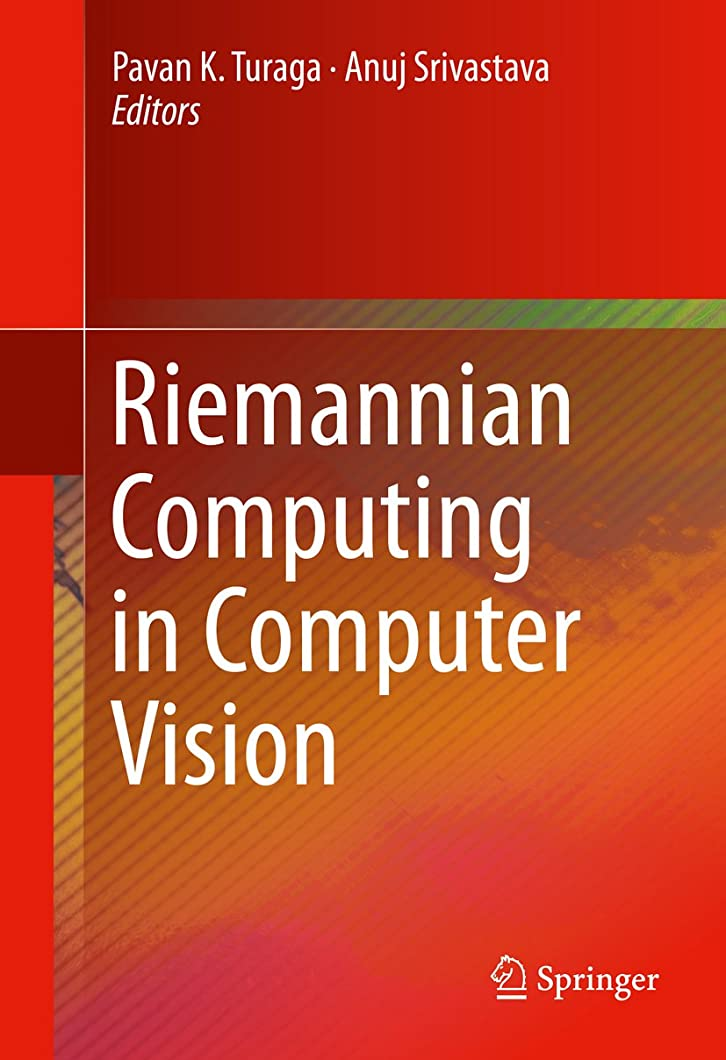 ダイバー赤字報復Riemannian Computing in Computer Vision (English Edition)