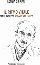 Scaricare Libri Il ritmo vitale. Henri Bergson, biologo del tempo PDF