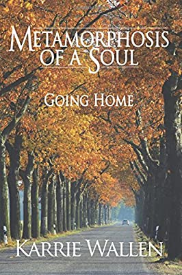 Metamorphosis of a Soul: Going Home