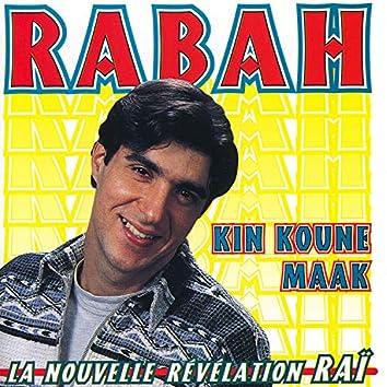 Rabah, Kin Koune Maak, La nouvelle révélation Raï