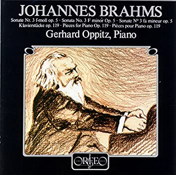 Brahms: Piano Sonata No. 3, Op. 5 & 4 Klavierstücke, Op. 119