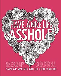 A Must Have Coloring Book For Every Breakup Funny Lines Like I Faked It Time And Lying Through Your Teeth Isnt Flossing More