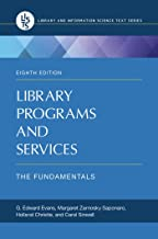 Library Programs and Services: The Fundamentals, 8th Edition (Recent Titles in Library and Information Science Text Series)