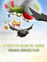 Il posto più sicuro del mondo/Världens säkraste plats: Libro illustrato per bambini: italiano-svedese (Edizione bilingue)